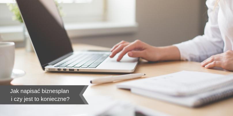Jak napisać biznesplan i czy jest to konieczne